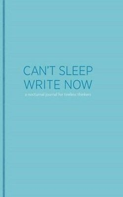 Can't Sleep, Write Now 9781452101149 by Lucien Edwards, Notebook, BRAND NEW