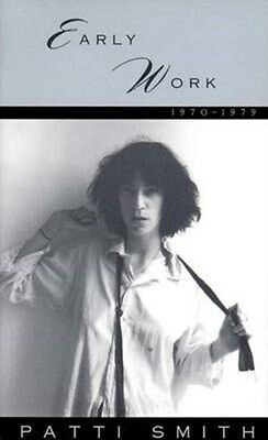 Early Work: 1970-1979 9780393313017 by Patti Smith, Paperback, BRAND NEW