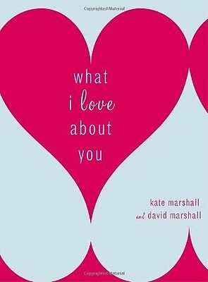 What I Love about You 9780767923156 by Kate Marshall, Hardback, BRAND NEW