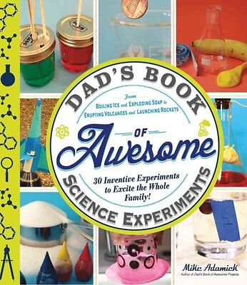 Dad's Book of Awesome Science Experiments 9781440570773, Paperback, BRAND NEW