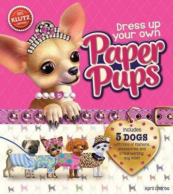 Dress-Up Your Own Paper Pups 9780545798648 by Editors of Klutz, BRAND NEW