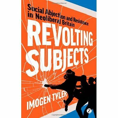 Revolting Subjects: Social Abjection and Resistance in  - Paperback NEW Tyler, I