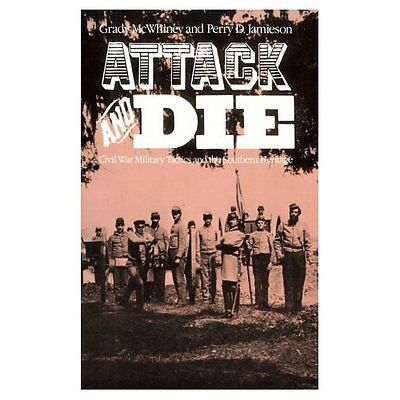 Attack and Die: Civil War Military Tactics and the Sout - Paperback NEW Grady Mc
