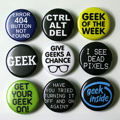 Computer IT Geek Nerd Badges Buttons Pins x 9 - Size 25mm