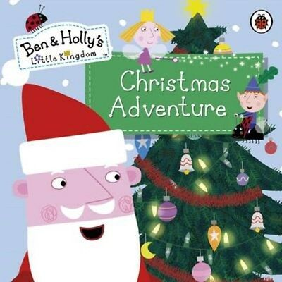 Ben and Holly's Little Kingdom: Christmas Adventure 9780723298700, Paperback