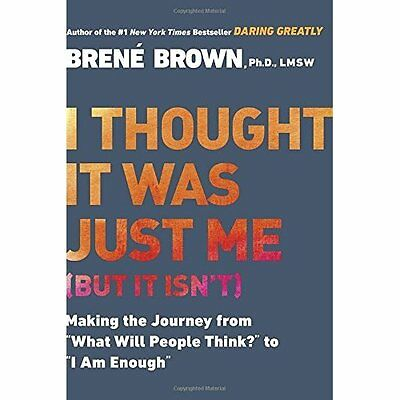 I THOUGHT IT WAS JUST ME (BUT IT ISN'T): Telling the Tr - Brown, Brene NEW Paper