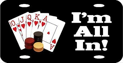 """I'm All In Texas Holdem Poker Chips Cards Vanity Sign License Plate 12""""x6"""" NEW"""
