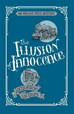 The Illusion of Innocence: An Archie Price Victorian Thriller by Jacqueline...