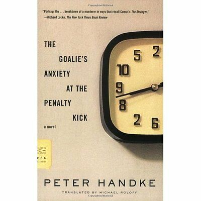 The Goalie's Anxiety at the Penalty Kick - Paperback NEW Handke, Peter 2007-12-1