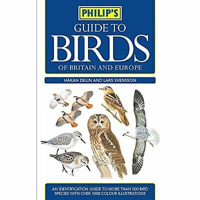 Philip's Guide to Birds of Britain and Europe - Paperback NEW Svensson, Lars 200