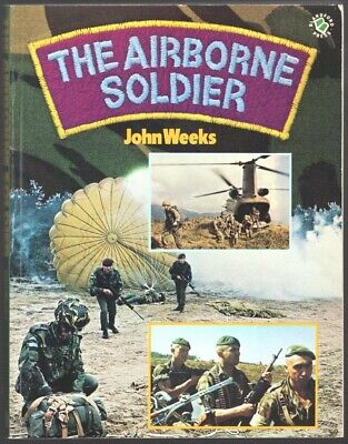 Military Book:  The Airborne Soldier - by John Weeks