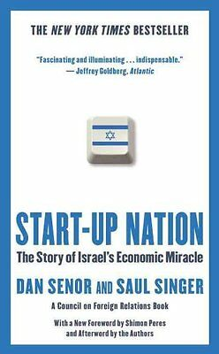 Start-Up Nation: The Story of Israel's Economic Miracle by Dan Senor, Saul...