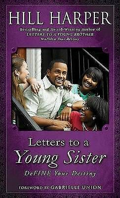 Letters to a Young Sister: Define Your Destiny by Hill Harper (Hardback, 2008)