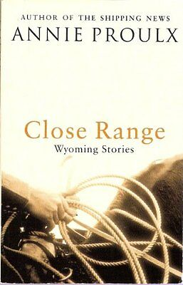 Close Range: Wyoming Stories: v. 1 (Wyoming Stories 1)-Annie Proulx