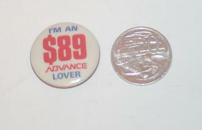 Collectable Pin Badge - I'm an $89 Advance Lover  34mm Diameter