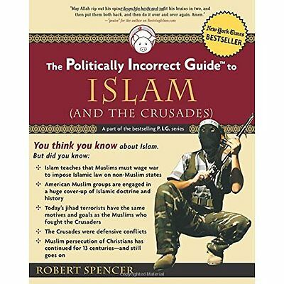 Politically Incorrect Guide to Islam (and the Crusades) - Paperback NEW Spencer,