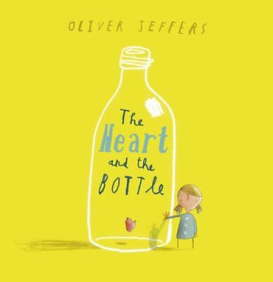 The Heart and the Bottle by Oliver Jeffers (Paperback, 2010)