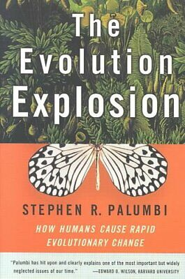 The Evolution Explosion: How Humans Cause Rapid Evolutionary Change by...