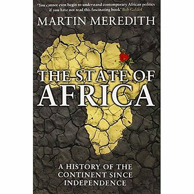 The State of Africa: A History of the Continent Since I - Paperback NEW Martin M