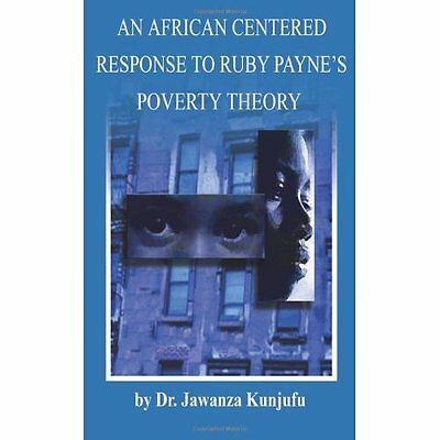 An African Centered Response to Ruby Payne's Poverty Th - Paperback NEW Kunjufu,