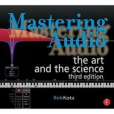 Mastering Audio: The Art and the Science - Bob Katz (Autho NEW Paperback 20/10/2