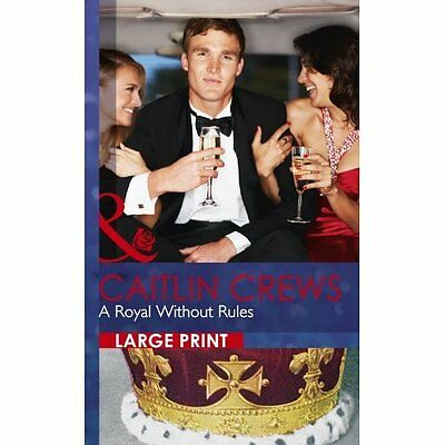 A Royal Without Rules (Mills & Boon Largeprint Romance) - Hardcover NEW Caitlin