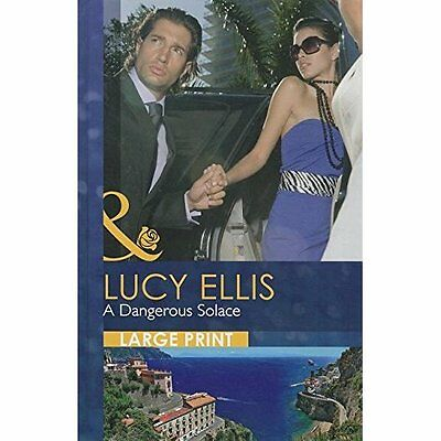 A Dangerous Solace (Mills & Boon Largeprint Romance) - Hardcover NEW Lucy Ellis(