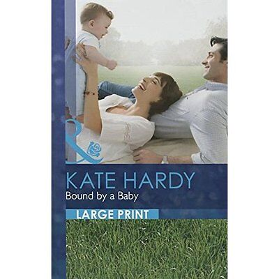 Bound by a Baby (Mills & Boon Largeprint Romance) - Hardcover NEW Kate Hardy(Aut
