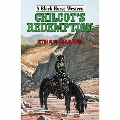 Chilcot's Redemption (Black Horse Western) - Hardcover NEW Ethan Harker (A 2015-