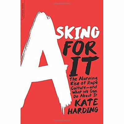 Asking for It - Paperback NEW Kate Harding(Au 2015-09-10
