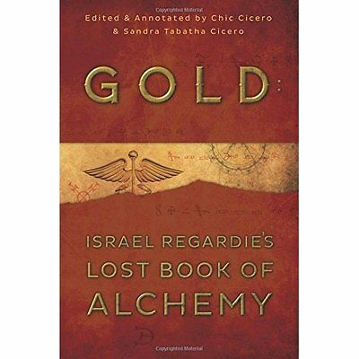 Gold: Israel Regardie's Lost Book of Alchemy - Paperback NEW Israel Regardie 201