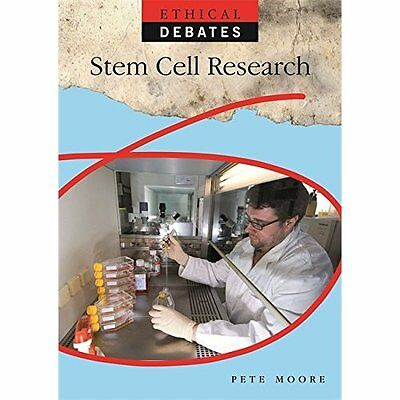 Ethical Debates: Stem Cell Research - Paperback NEW Pete Moore (Aut 2013-11-28