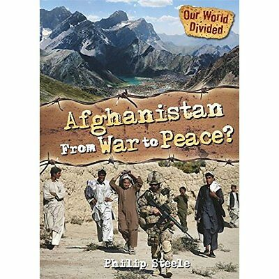 Our World Divided: Afghanistan From War to Peace - Paperback NEW Philip Steele (