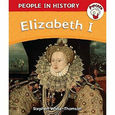 Popcorn: People in History: Elizabeth I - Hardcover NEW Stephen White-T 2013-12-