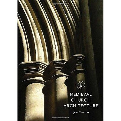 Medieval Church Architecture (Shire Library) - Paperback NEW Jon Cannon(Auth 201