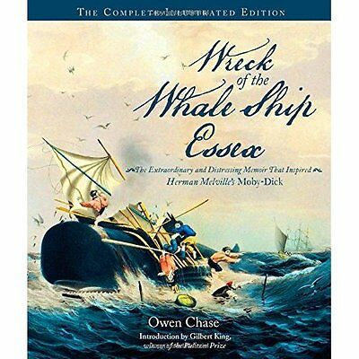 Wreck of the Whale Ship Essex: The Complete Illustrated - Hardcover NEW Gilbert
