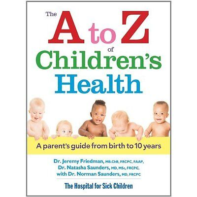 The A to Z of Children's Health: A Parent's Guide from  - Paperback NEW Dr. Norm