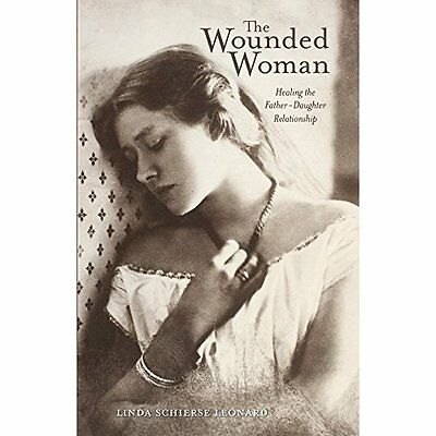 Wounded Woman: Healing the Father-Daughter Relationship - Paperback NEW Linda Sc