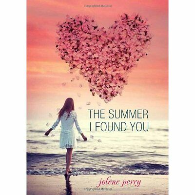 The Summer I Found You - Hardcover NEW Jolene B. Perry 2014-03