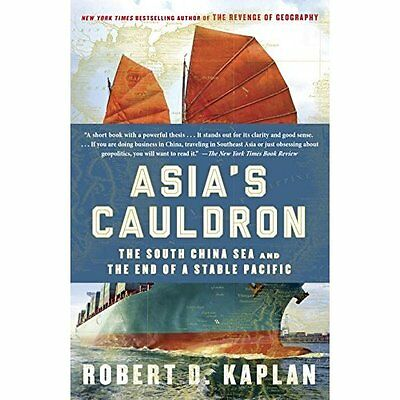 Asia's Cauldron: The South China Sea and the End of a S - Paperback NEW Robert D