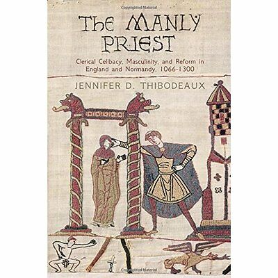 The Manly Priest: Clerical Celibacy, Masculinity, and R - Hardcover NEW Jennifer