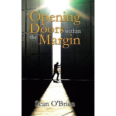 Opening Doors Within the Margin - Hardcover NEW Sean O'Brien(Au 2013-05-28