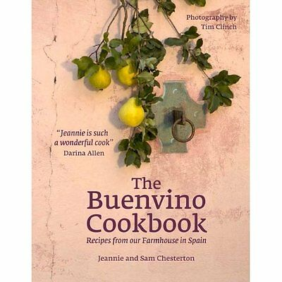 The Buenvino Cookbook: Recipes from our farmhouse in Sp - Hardcover NEW Jeannie