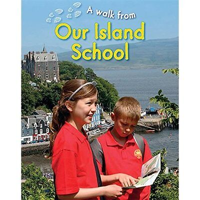 A Walk From: Our Island School - Hardcover NEW Deborah Chancel 2014-02-27