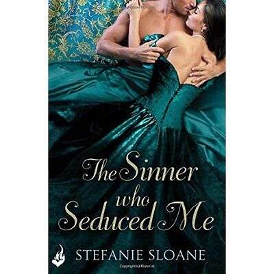 The Sinner Who Seduced Me: Regency Rogues Book 3 - Paperback NEW Stefanie Sloane