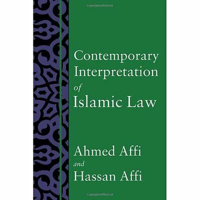 Contemporary Interpretation of Islamic Law - Paperback NEW Ahmed Affi(Auth 2014-