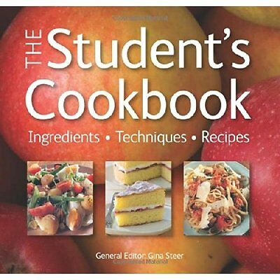 The Student's Cookbook: Ingredients, Techniques, Recipe - Paperback NEW Gina Ste