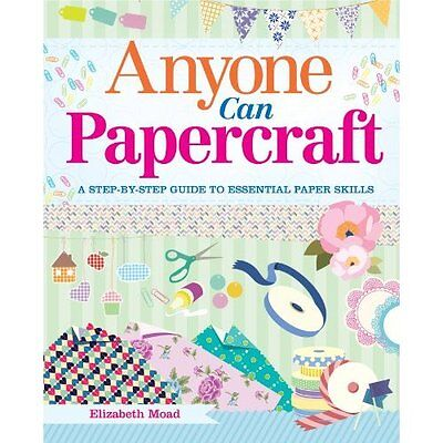 Anyone Can Papercraft - Paperback NEW Elizabeth Moad( 2014-09-15