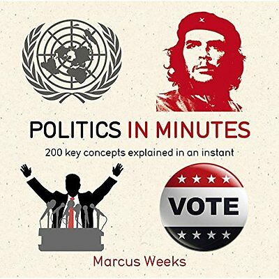 Politics in Minutes - Paperback NEW Marcus Weeks (A 2015-11-19