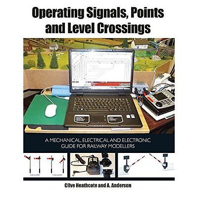 Operating Signals, Points and Level Crossings: A Mechan - Paperback NEW Clive He